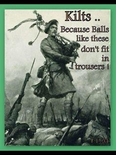 the kilt has been worn for millennia not since the century.Hmmm thats interesting .and to add to that tartan cloth has been found in ancient egyptian tombs. Funny Quotes, Funny Memes, Jokes, That's Hilarious, Men Quotes, Funny Facts, Famous Quotes, Irish Quotes, Scottish Quotes
