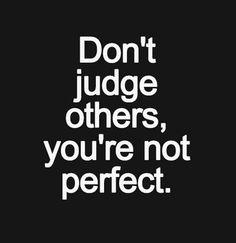 Dont judge!
