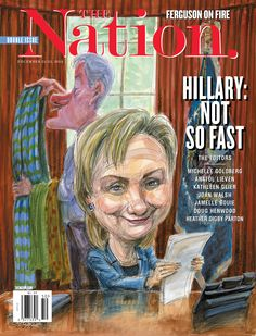Hillary: Not so Fast / The Nation / December 15, 2014. Illustration by Victor Juhasz