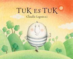TUK ES TUK / Claudia Legnazzi. Esta bella histori de Tuk y Tak una variada fauna de personajes nos recuerda que la convivencia entre seres muy diferentes puede ser maravillosa. #valores #tolerancia