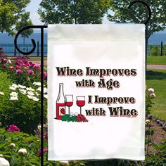 Wine Improves With Age Small Garden Flag, I Improve With Wine