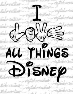 Items similar to Love all things Disney hands SVG, PNG, Silhouette Cut, Instant . Disney Pixar, Disney And Dreamworks, Walt Disney, Disney Marvel, Cute Disney, Disney Dream, Disney Magic, Frases Disney, Disney Quotes