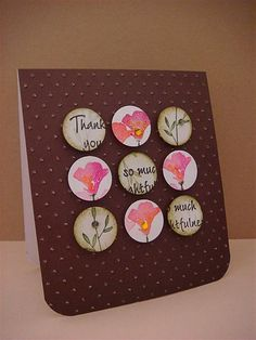 handmade card ... nine patch shape with circles ... scraps were punched into circles ... some edge sponging ... water color flowers ... sentiment .. leaves ... luv how it all loods on the brown card base with rounded edges ...