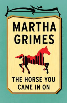 the horse you came in on martha grimes - Google Search