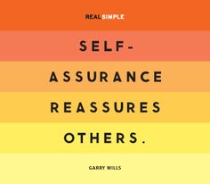 """""""Self-assurance reassures others."""" —Garry Wills #quotes"""