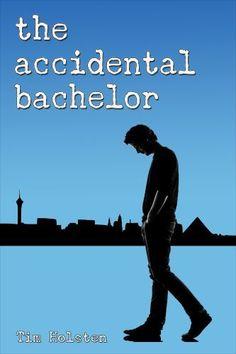 The Accidental Bachelor by Tim Holsten, http://www.amazon.com/dp/B00BVUL6BU/ref=cm_sw_r_pi_dp_pTIzrb1DQFHS3