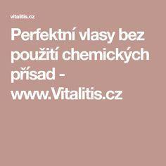 Perfektní vlasy bez použití chemických přísad - www.Vitalitis.cz