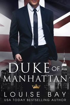 ~ Cover Reveal ~  Duke of Manhattan by Louise Bay Contemporary Romance Add it to your Goodreads: https://www.goodreads.com/book/show/34812836-duke-of-manhattan  Click share to spread the cover love!