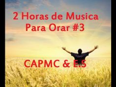 2 Horas de Musica para Orar #3 Musica Cristiana