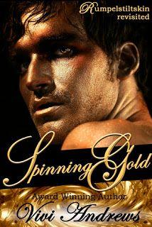 Spinning Gold by Vivi Andrews - 4 stars. Review: http://eaterofbooks.blogspot.com/2013/10/review-spinning-gold-by-vivi-andrews.html