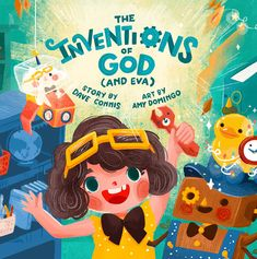 This delightfully illustrated picture book tells the story of inventor extraordinaire Eva—and the God who created her to be a lot like Him. Childlike Faith, Kid President, Love Parents, Bedtime Reading, Christian Resources, Inspirational Books, Book Categories, Books To Buy, Children's Picture Books