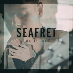 Seafret - Be There
