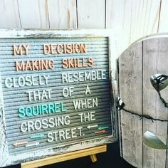 In honor of Squirrel Appreciation Day. some morbid humor about being horribly indecisive and ADD. Word Board, Quote Board, Message Board, Sign Quotes, Cute Quotes, Funny Quotes, Random Quotes, Felt Letter Board, Felt Boards
