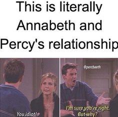 Esto es literalmente la relación de Annabeth y Percy: -A: eres un idiota. -P: tienes razón. ¿pero por que?