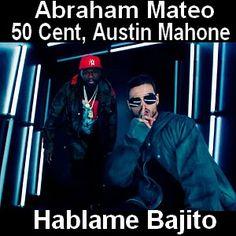 Acordes D Canciones: Abraham Mateo - Hablame Bajito ft. 50 Cent, Austin...