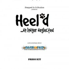Stepped In It Studios presents: a documentary about PRESS KIT Heel'd ...no longer neglected Stephen McWilliams Ellie Wright stephen.mcwilliams@villanova.edu. http://slidehot.com/resources/elinore-wright-work-sample.34736/