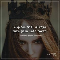 A queen will always turn pain into power – themindsjournal.c… A queen will always turn pain into power – themindsjournal. The Words, Favorite Quotes, Best Quotes, Sassy Quotes, Awesome Quotes, Top Quotes, Strong Quotes, Famous Quotes, Overcoming Quotes