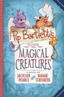 The Hardcover of the Pip Bartlett's Guide to Magical Creatures (Pip Bartlett Series by Jackson Pearce, Maggie Stiefvater Maggie Stiefvater, Jackson, Good Books, Books To Read, Children's Books, Fiction Books, Books 2016, Books For Tweens, Tween Books