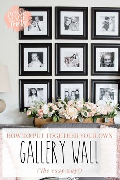 How To Put Together Your Own Gallery Wall The Easy Way