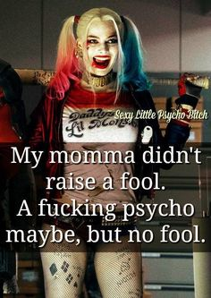 quotes for harley quinn Bitch Quotes, Joker Quotes, Sassy Quotes, Badass Quotes, True Quotes, Qoutes, Funny Quotes, Psycho Quotes, Evil Quotes
