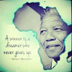 """""""A winner is a dreamer who never gives up"""" _ #NelsonMandela"""
