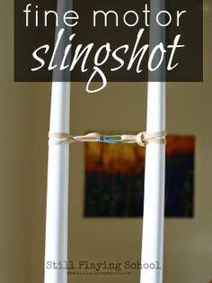Still Playing School: Fine Motor Slingshot Play