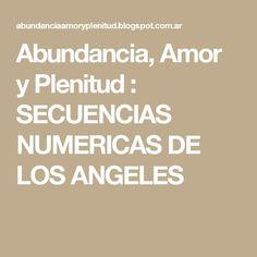 Abundancia, Amor y Plenitud : SECUENCIAS NUMERICAS DE LOS ANGELES
