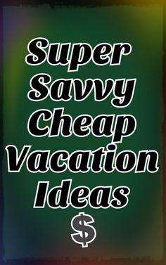 Cheap Vacation Ideas