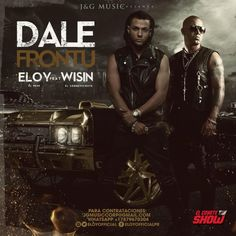 Eloy Ft. Wisin - Dale Frontu (Prod. by Haze, Hyde Y Edup)