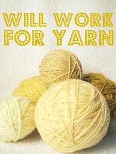 "Will Work For Yarn ~ Trisha Brink Design (If ""work"" equals ""crochet"". Knitting Humor, Crochet Humor, Knitting Yarn, Knitting Projects, Crochet Projects, Knitting Patterns, Crochet Patterns, Knitting Quotes, Crochet Ideas"