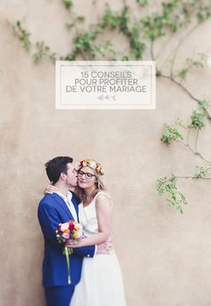 ©La mariee aux pieds nus - Conseils de pros - 15 conseils pour profiter de votre mariage Wedding Advice, Our Wedding, Dream Wedding, Budget Wedding, Wedding Planner, Budget Friendly Honeymoons, Honeymoon Tips, Endless Love, Big Day