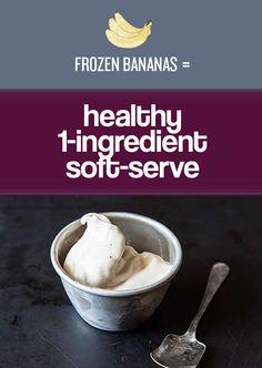 "Turn frozen bananas into magic, delicious soft-serve ""ice cream.""   27 Easy Ways To Eat Healthier"