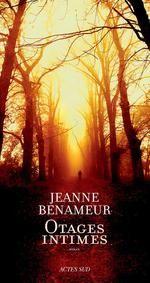 Jeanne Benameur - Otages intimes : Découvrir, lire et acheter en ligne sur le site de la librairie Librairie Georges