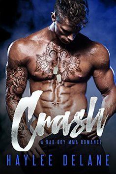 Crash: A Bad Boy MMA Romance by Haylee Delane http://amzn.to/2aUjS78