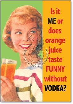 Orange Juice Taste Card The inside read: Retro Humor, Vintage Humor, Vintage Ads, Golf Quotes, Funny Quotes, Humorous Sayings, Wine Quotes, Humor Quotes, Rock And Roll