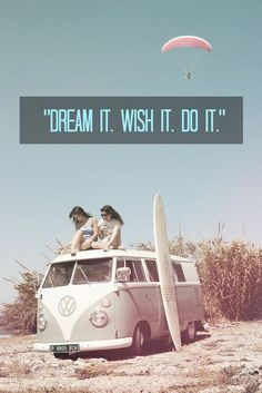 """Dream it. wish it. do it."" Click to buy an inspirational plaque like this... #VW #Camper #Inspiration"
