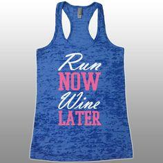 Funny Running Tank. Run Now Wine Later Tank Top. Racerback Burnout Tank Top.
