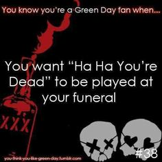 #GreenDay  No I want it played at George W Bush's funeral.