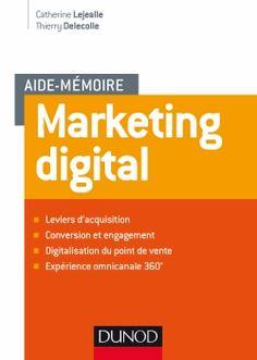 Aide mémoire : marketin digital/Catherine Lejealle/ IAE Bibliothèque, Salle de lecture - 655.7 LEJ