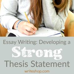 Essay writing: Developing a strong thesis statement - WriteShop Writing Strategies, Essay Writing Tips, Academic Writing, Writing Resources, Teaching Writing, Writing Help, Writing Skills, Writing Services, Teaching Ideas
