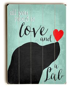 Look at this #zulilyfind! 'Love and a Lab' Wood Wall Art #zulilyfinds