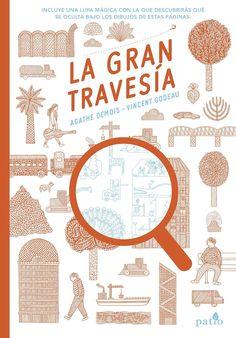 La gran travesía   Agathe Demois , Vincent Godeau (Autores e Ilustradores)   Editorial Patio http://www.patioeditorial.com/     +4 años...