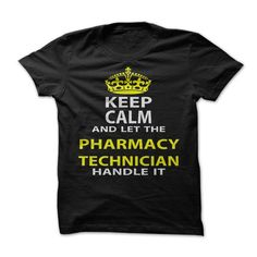 Keep Calm and Let The Pharmacy Technician Handle It T-Shirts, Hoodies. Get It Now ==► https://www.sunfrog.com/Funny/Keep-Calm-Let-The-Pharmacy-Technician-Handle-It.html?id=41382