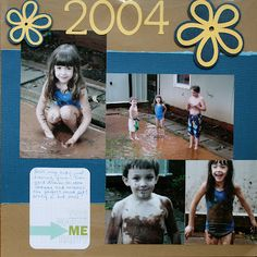 Great scrapbooking layout of kids playing in the mud!