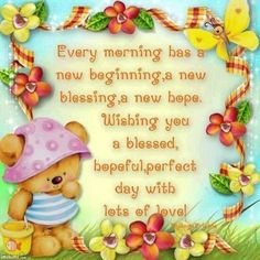 Every morning has a new beginning, a new blessing, anew hope. greetings good morning good morning greeting good morning quote good morning poem good morning blessings good morning friends and family good morning coffee Funny Good Morning Wishes, Cute Good Morning Quotes, Good Morning Funny Pictures, Good Morning Inspiration, Good Morning Picture, Good Morning Greetings, Good Morning Good Night, Good Morning Images, Morning Pics