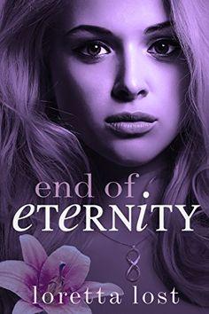 End of Eternity by Loretta Lost http://www.amazon.com/dp/B00P6UJOWY/ref=cm_sw_r_pi_dp_Fyplwb1MZ88BZ