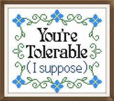 You're tolerable cross stitch pattern by DollfaceEmbroidery Hand Embroidery Stitches, Cross Stitch Embroidery, Embroidery Patterns, Beginner Embroidery, Crewel Embroidery, Cross Stitch Designs, Cross Stitch Patterns, Bead Patterns, Crochet Patterns