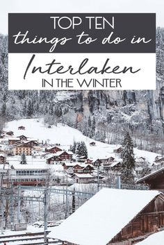 Start in Interlaken and adventure up and down the mountains. Ski, snowboard, snow shoe, parglide, sky dive or cruise around the lakes. Interlaken is a stunning destination for winter adventures.