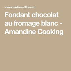 Fondant chocolat au fromage blanc - Amandine Cooking