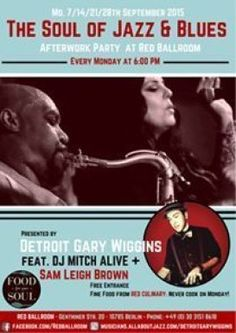 FREE ENTRY: Monday Afterwork Soul of Jazz & Blues @Red Ballroom by Detroit Gary Wiggins feat. Sam Leigh Brown and DJ Mitch Alive